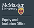 Logo for McMaster University, Equity and Inclusion Office. The logo also links to the Equity and Inclusion Office web page.