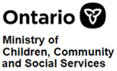 "Trillium Logo for the Government of Ontario. Underneath the logo is the text ""Ministry of Children, Community and Social Services . The logo is also a link to their web page."